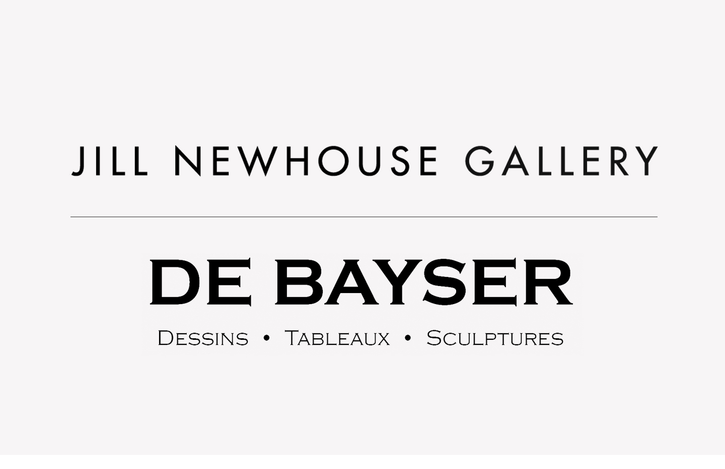 Jill Newhouse & De Bayser Gallery New York